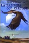 La bambina col falcone - Bianca Pitzorno