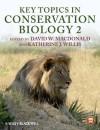 Key Topics in Conservation Biology 2 - David W. Macdonald, Katherine J. Willis