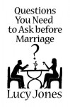 Questions You Need to Ask Before Marriage - Lucy Jones