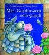 Mrs. Goodhearth and the Gargoyle - Lena Coakley