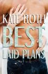 Best Laid Plans (Desire Resort Book 2) - Kate Roth