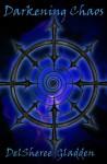 Darkening Chaos - DelSheree Gladden