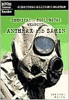 High-Tech Military Weapons: Chemical and Biological Weapons: Anthrax and Sarin (High Interest Books) - Gregory Payan