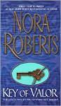 Key of Valor: The Key Trilogy #3 - Nora Roberts