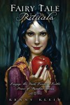 Fairy Tale Rituals: Engage the Dark, Eerie & Erotic Power of Familiar Stories - Kenny Klein