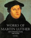 Works of Martin Luther Vol I - Martin Luther