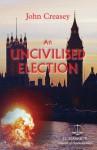 An Uncivilized Election - John Creasey