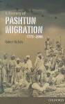 A History of Pashtun Migration, 1775-2006 - Robert Nichols