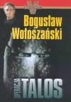 Operacja Talos /op.tw./ - Bogusław Wołoszański