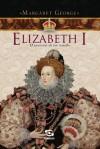 Elizabeth I (Portuguese Edition) - Margaret George