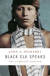 Black Elk Speaks - Nicholas Black Elk, Philip J. Deloria, Vine Deloria, John G. Neihardt