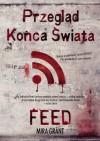 Przeglad Konca Swiata: Feed (Polish Edition) - Mira Grant