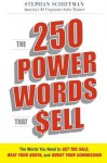 The 250 Power Words That Sell: The Words You Need to Get the Sale, Beat Your Quota, and Boost Your Commission - Stephan Schiffman
