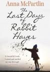 The last days of Rabbit Heyes - Anna McPartlin