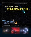Carolina StarWatch: The Essential Guide to Our Night Sky - Mike Lynch