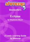 Eclipse: Shmoop Bestsellers Guide - Shmoop