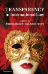Transparency in International Law - Andrea Bianchi, Anne Peters