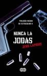 Nunca la jodas (Trilogia Negra de Estocolmo #2) - Jens Lapidus