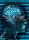 Your Memory: A User's Guide - Alan D. Baddeley