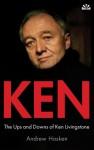 Ken: The Ups and Downs of Ken Livingstone - Andrew Hosken