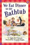 We Eat Dinner In The Bathtub (Hello Reader, Level 2) - Angela Shelf Medearis, Jaqueline Rogers, Jacqueline Rogers