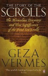 The Story of the Scrolls: The Miraculous Discovery and True Significance of the Dead Sea Scrolls - Géza Vermès