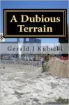 A Dubious Terrain - Gerald J. Kubicki
