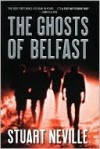 The Ghosts of Belfast (Jack Lennon Investigations #1) - Stuart Neville