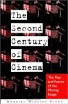The Second Century of Cinema - Wheeler Winston Dixon