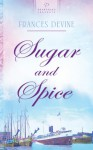 Sugar and Spice - Frances Devine