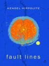Fault Lines - Kendel Hippolyte