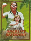 Steve Irwin: Wildlife Warrior: An Unauthorized Biography - June Eding, Michelle Martinez Design Inc
