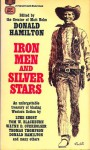 Iron Men and Silver Stars - Donald Hamilton, Carter Travis Young, Thomas Thompson, Tom W. Blackburn, Elmer Kelton, Brian Garfield, Todhunter Ballard, Lin Searles, John Prescott, Wayne D. Overholser, Luke Short