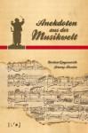 Anekdoten aus der Musikwelt (German Edition) - Norbert Opgenoorth, Jeromy Bessler