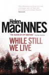 While Still We Live - Helen MacInnes