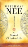 The Normal Christian Life - Watchman Nee