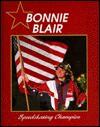 Bonnie Blair: Five-Time Gold Medal Winner - Bob Italia