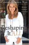Reshaping It All - Candace Cameron Bure, Darlene Schacht