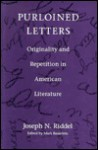 Purloined Letters: Originality and Repetition in American Literature - Joseph N. Riddel, Mark Bauerlein