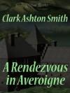 A Rendezvous in Averoigne - Clark Ashton Smith