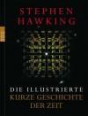 Die illustrierte Kurze Geschichte der Zeit - Stephen Hawking, Hainer Kober