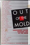 Out of the Mold: Independent Voices Breaking Out of the Mold - Jerry Pinkney, Peter Sís, David Guterson, Rosemary Wells, Jacquelyn Mitchard, Rebecca Wells, Amy Tan, Jane Yolen, Nikki Giovanni, Barry Lopez, David Holt, Phillip Lopate, David Chanoff, Jon Scieszka, Virginia Hamilton, Lynne Reid Banks, Lee Smith, Paul Fleischman, John Ege