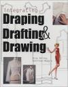 Integrating Draping, Drafting and Drawing - Bina Abling, Kathleen Maggio