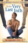 To the Very Last Inch (The Professor's Rule) - Heidi Belleau, Amelia C. Gormley