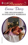 The Billionaire's Scandalous Marriage (Harlequin Presents) - Emma Darcy