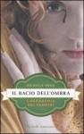 Il bacio dell'ombra (L'Accademia dei Vampiri, #3) - Richelle Mead, Maria Concetta Scotto di Santillo