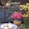 Easter: A Celebration: Beautiful Ideas for Springtime Festivities - Tessa Evelegh