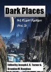 Dark Places Magazine Issue 2 - Joseph A.K. Turner, Brandon M. Vaughan, Connor Heckman, Holly Jackson, Aron Costello, Martin Stokes, Brendyn Sweet