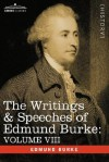 The Writings & Speeches of Edmund Burke: Volume VIII - Reports on the Affairs of India; Articles of Charge of High Crimes and Misdemeanors Against War - Edmund Burke
