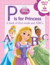 P Is for Princess (Disney Princess) - Annie Auerbach